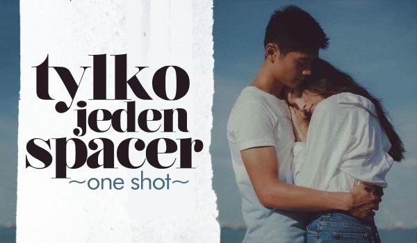 Tylko jeden spacer — One shot