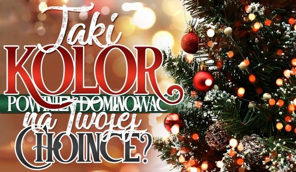 Jaki kolor powinien dominować na Twojej choince?