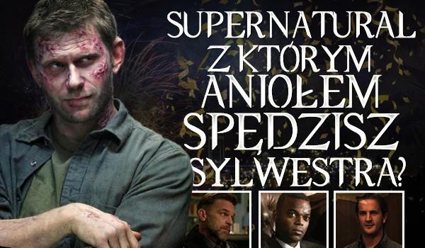 Supernatural – z którym aniołem spędzisz Sylwestra?