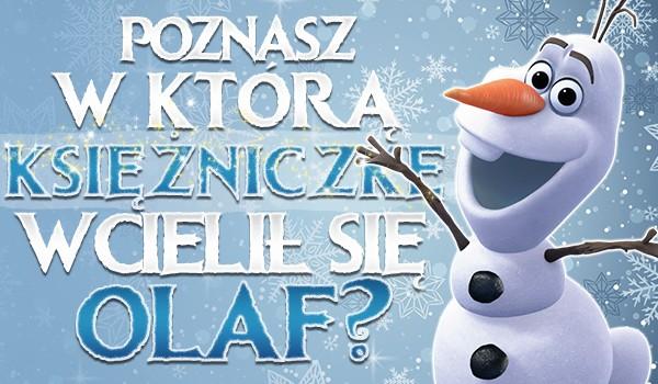 Poznasz, w którą księżniczkę wcielił się Olaf?