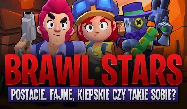 """""""Brawl Stars"""" – postacie. Fajne, kiepskie czy takie sobie?"""