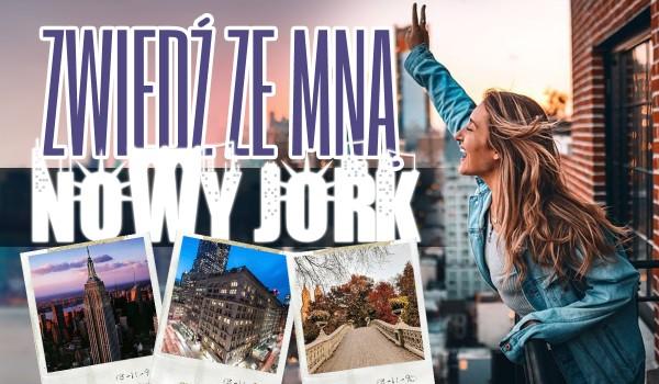 Wybierz się ze mną na wycieczkę po Nowym Jorku!