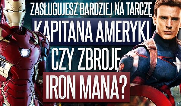 Zasługujesz bardziej na tarczę Kapitana Ameryki czy zbroję Iron Mana?