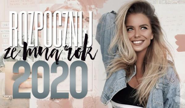 Zacznij ze mną 2020 rok!