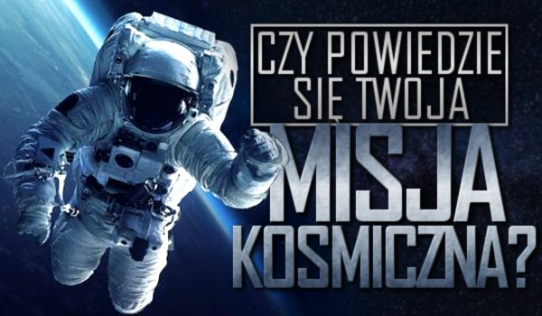 Czy powiedzie się Twoja misja kosmiczna? Zdrapka!