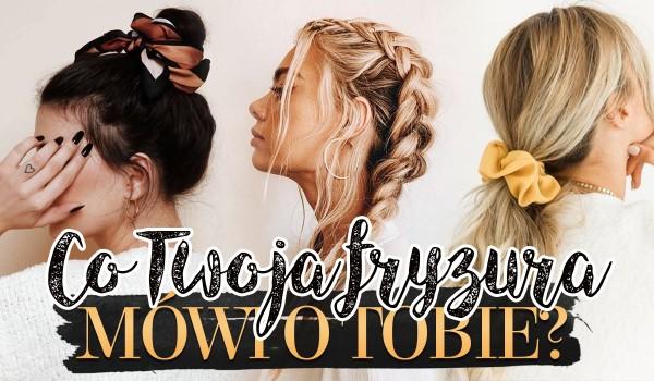 Co Twoja fryzura mówi o Tobie?
