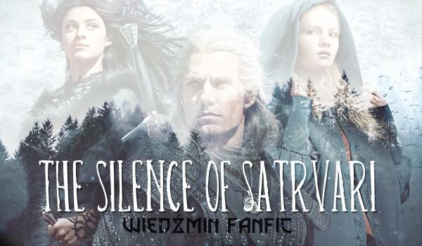 THE SILENCE OF SATRVARI.. | wiedźmin fanfic