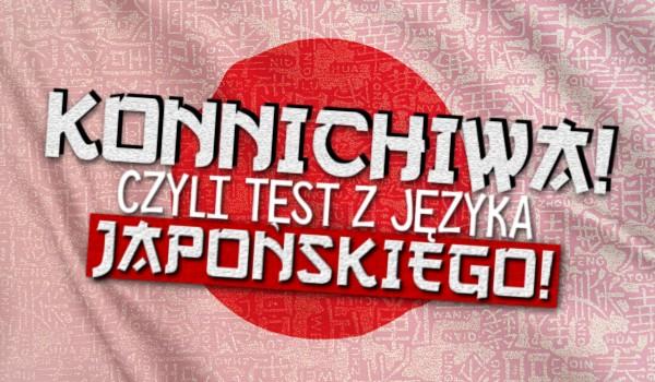 Konnichiwa! – Czyli test z języka japońskiego #1