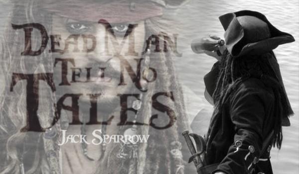 Dead Men Tell No Tales • Jack Sparrow • |1