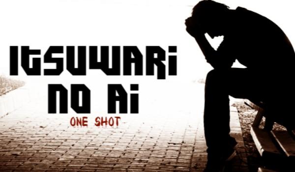 Itsuwari no ai • One shot