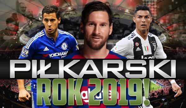 Piłkarski rok 2019!