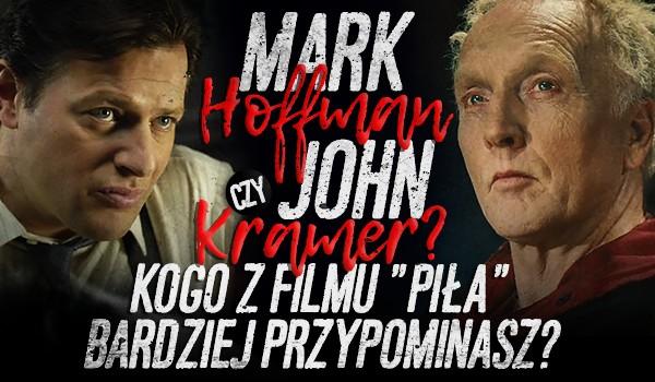 """Mark Hoffman czy John Kramer? Kogo z filmu """"Piła"""" bardziej przypominasz?"""