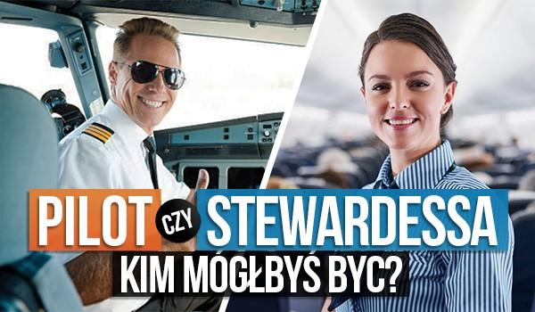 Pilot czy stewardessa? Kim mógłbyś być?