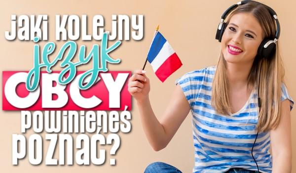 Jaki następny język obcy powinieneś poznać?