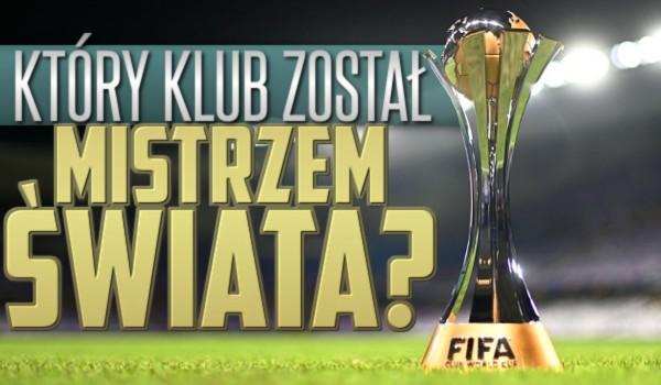 Który klub został Mistrzem Świata?