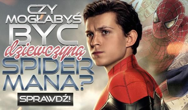 Mogłabyś zostać dziewczyną Spider-Mana?