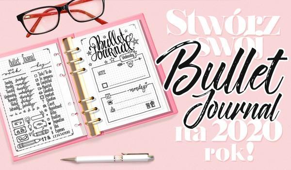 Stwórz swój bullet journal na rok 2020!