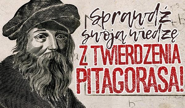 Sprawdź swoją wiedzę z twierdzenia Pitagorasa!