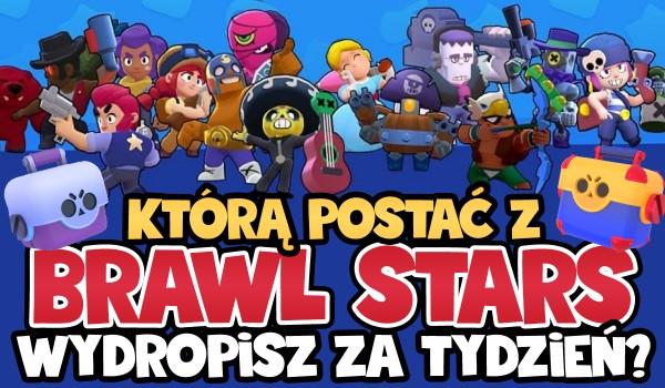 Którą postać z Brawl Stars wydropisz ze skrzynki za tydzień?