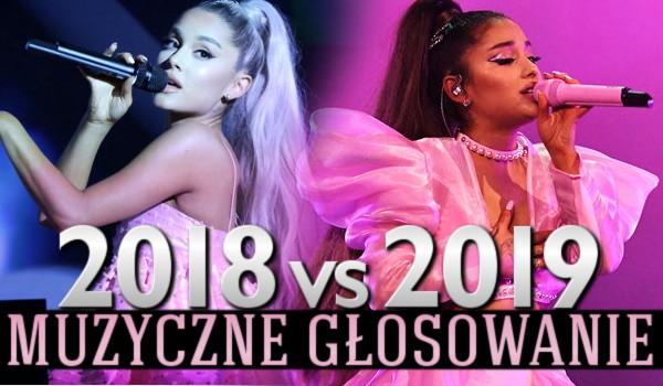 Muzyczne głosowanie: 2018 vs. 2019!