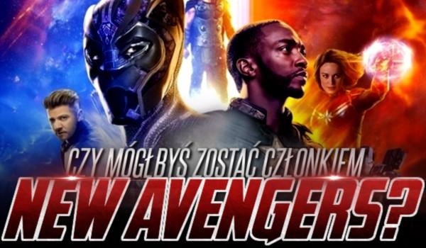 """Mógłbyś zostać członkiem """"New Avengers""""?"""