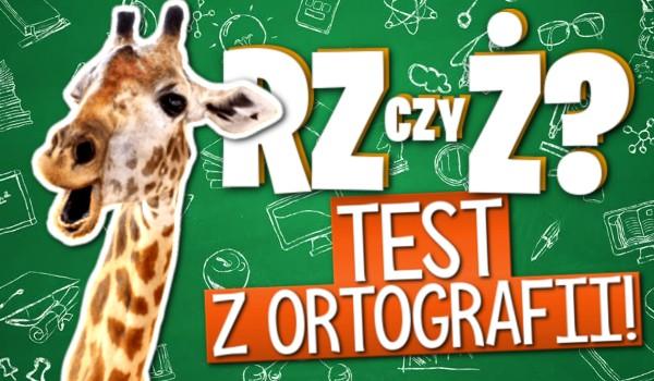 """""""rz"""" czy """"ż""""? – Test z ortografii!"""