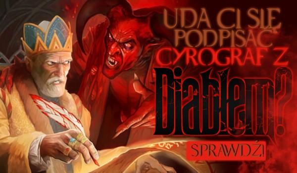 Czy uda Ci się podpisać cyrograf z Diabłem?
