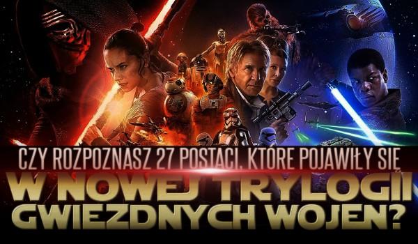 Czy rozpoznasz 27 postaci, które pojawiły się w nowej trylogii Gwiezdnych Wojen?