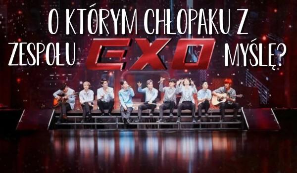"""O którym chłopaku z zespołu """"Exo"""" myślę…?"""