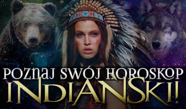 Poznaj swój horoskop indiański!