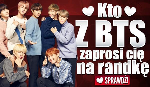 Kto z BTS zaprosi Cię na randkę?