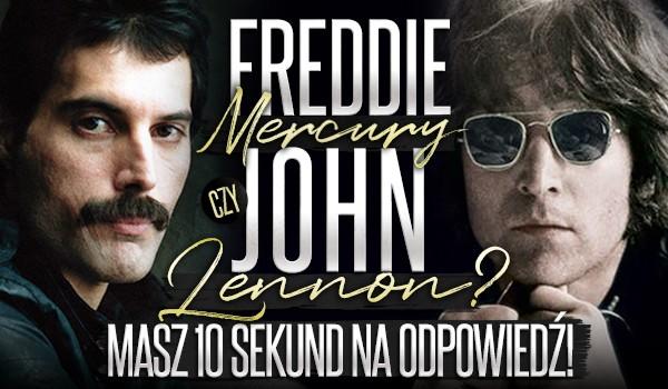 Freddie Mercury czy John Lennon? Masz 10 sekund na odpowiedź!