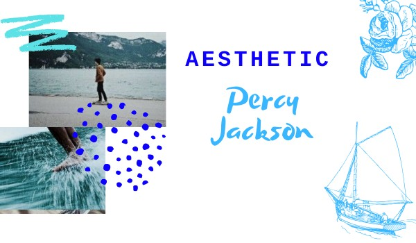 AESTHETIC – Percy Jackson