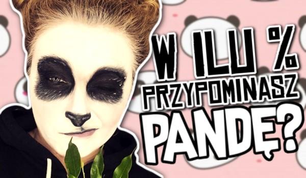 W ilu procentach przypominasz pandę?