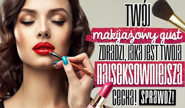 Twój makijażowy gust zdradzi, jaka jest Twoja najseksowniejsza cecha!