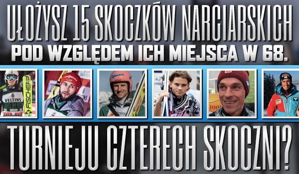 Czy ułożysz 15 skoczków narciarskich pod względem ich miejsca w 68. Turnieju Czterech Skoczni?