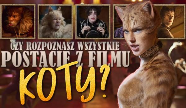 """Rozpoznasz wszystkie postacie z filmu """"Koty""""?"""