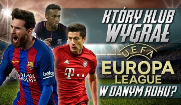 Który klub wygrał Ligę Europy UEFA w danym roku?