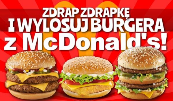 """Zdrap zdrapkę i wylosuj burgera z """"McDonald's""""!"""