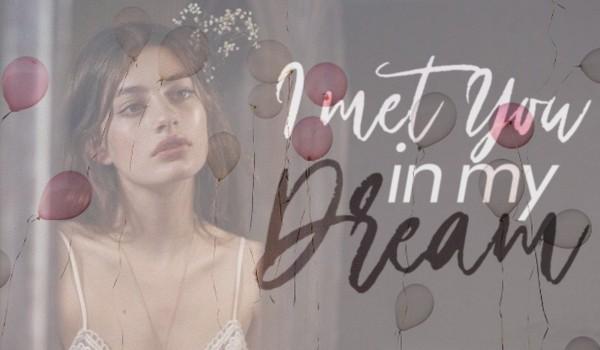 i met you in my dream