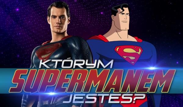 Którym Supermanem jesteś?