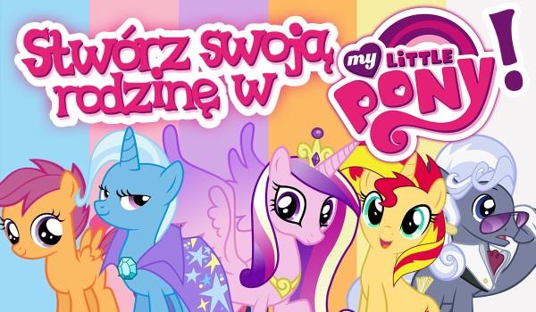 Zdrap swoją rodzinę w świecie My Little Pony!