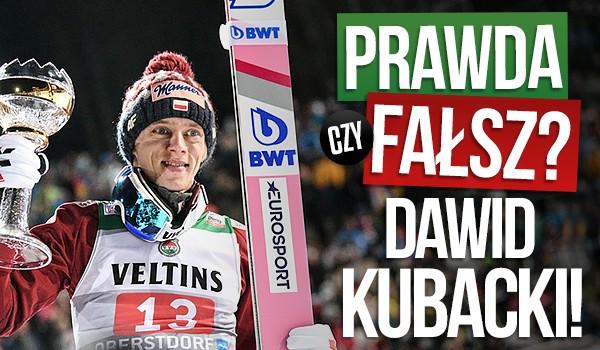 Prawda czy fałsz? – Dawid Kubacki!