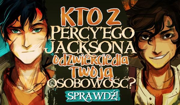 Kto z Percy'ego Jacksona odzwierciedla Twoją osobowość?