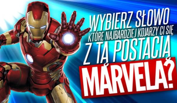 """Wybierz słowo, które najbardziej kojarzy Ci się z tą postacią """"Marvela""""!"""