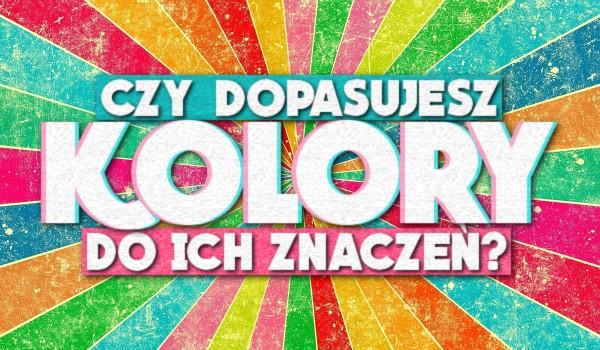 Czy dopasujesz kolory do ich znaczeń?