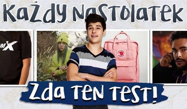 Każdy nastolatek zda ten test!