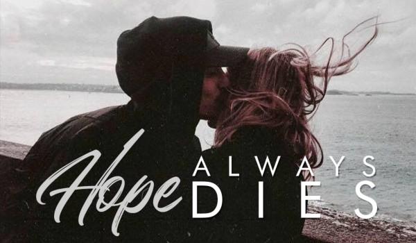 HOPE ALWAYS DIES