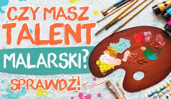 Czy masz talent malarski?