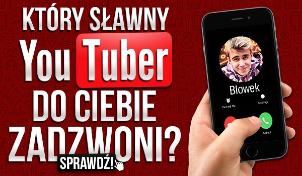 Który sławny YouTuber do Ciebie zadzwoni? – Zdrapka!